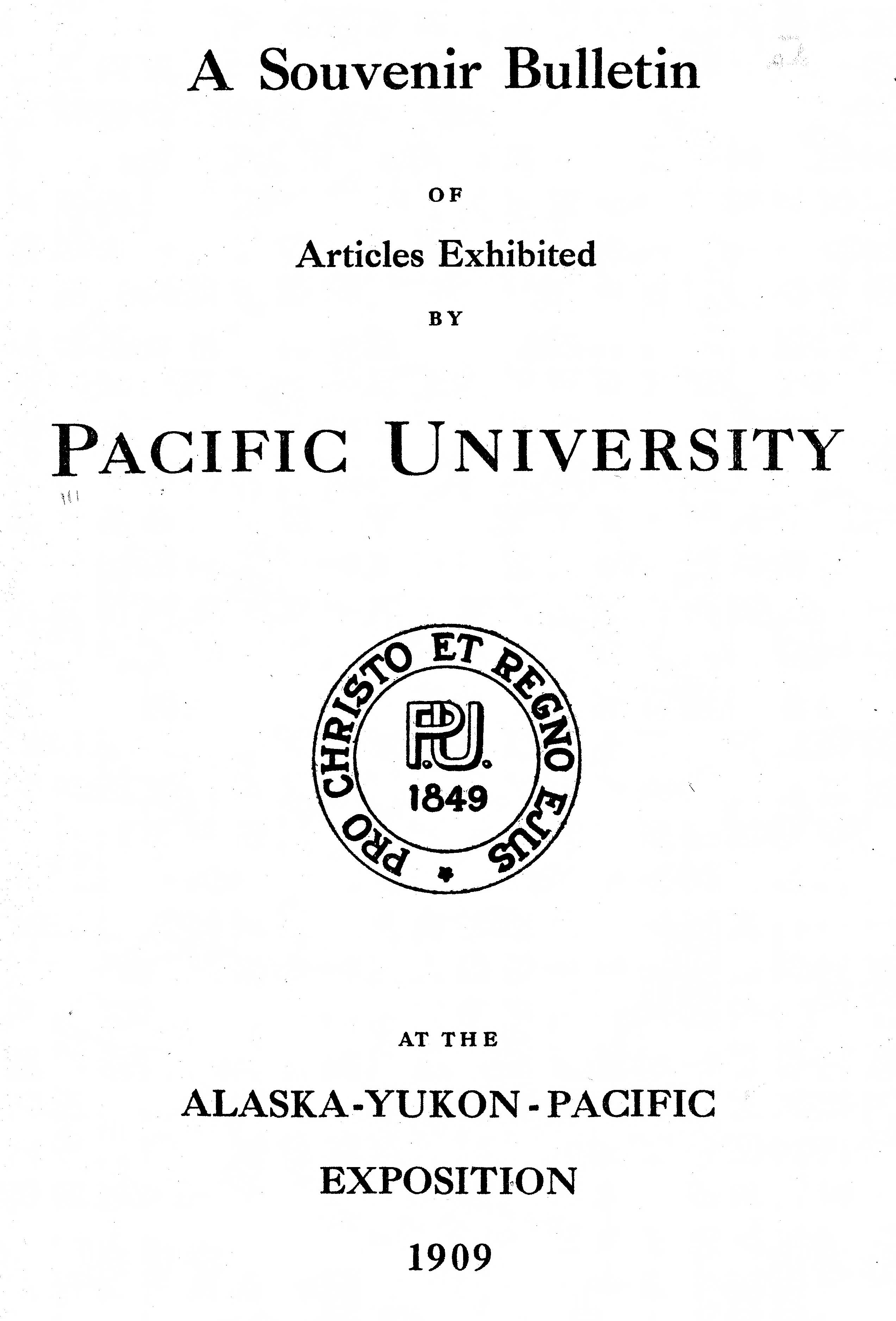 Souvenir bulletin of articles exhibited by Pacific University at Alaska-Yukon-Pacific Exposition, 1909